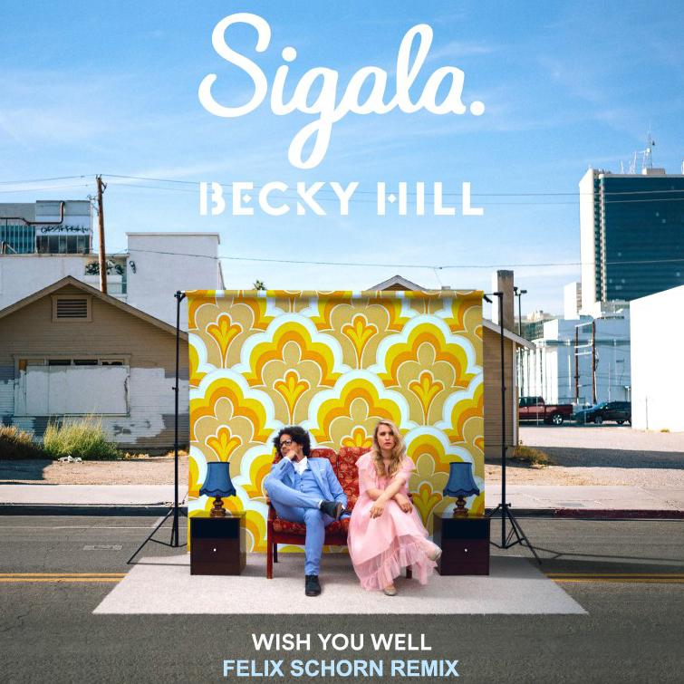 Sigala, Becky Hill - Wish You Well (Felix Schorn Extended