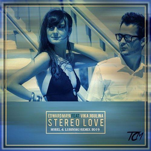 Edward Maya & Vika Jigulina - Stereo Love - (M!REL & Lubinski Remix