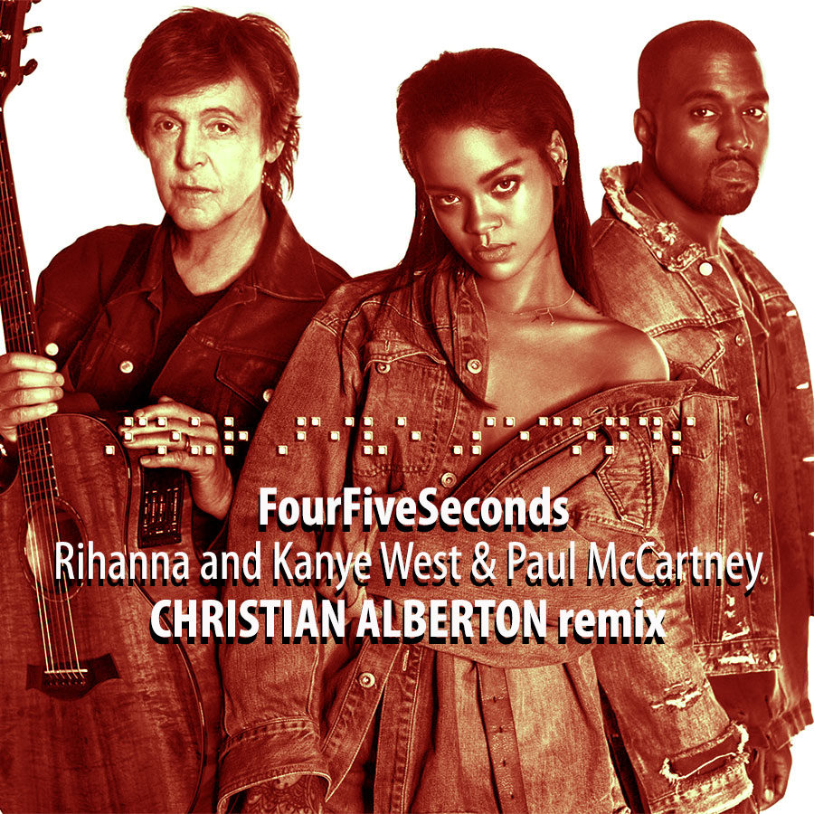 Rihanna And Kanye West 4 5 Seconds Christian Alberton Remix bootleg