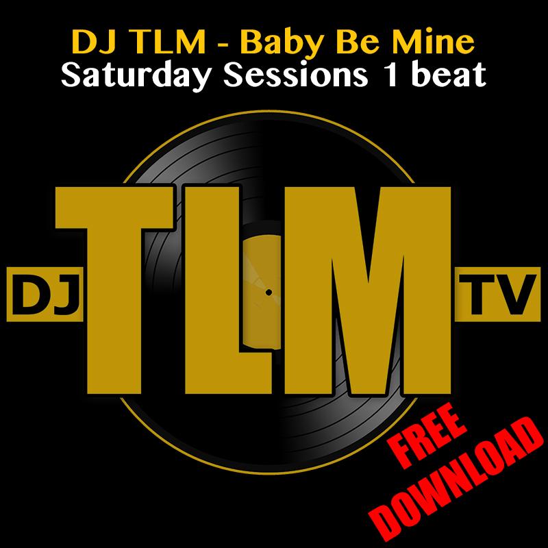 DjTLMtv SS 01 Beat Baby Be Mine 93bpm By DJ TLM