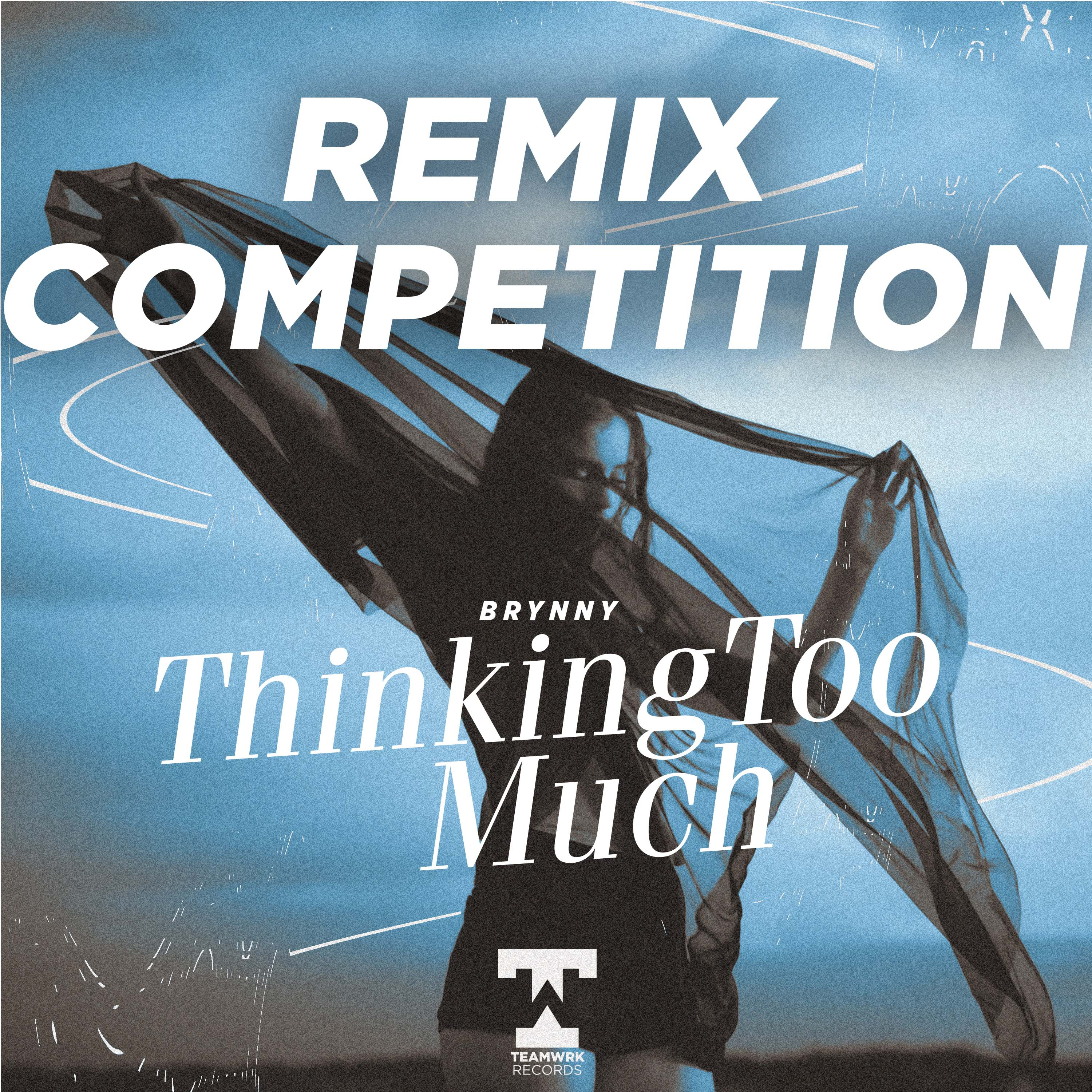 Thinking Too Much (REMIX COMP) by Brynny | Free Download on Hypeddit