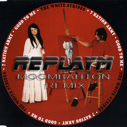 The White Stripes – 7 Nation Army (ReplayM's Moombahton