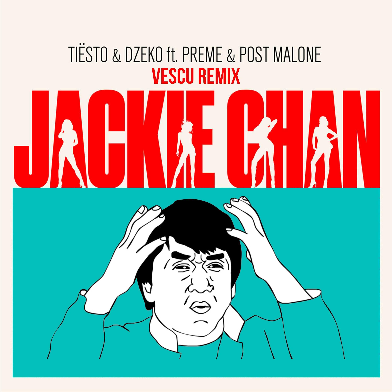 Post Malone Hit This Hard: Jackie Chan (Vescu Remix) By Tiesto & Dzeko Ft. Preme