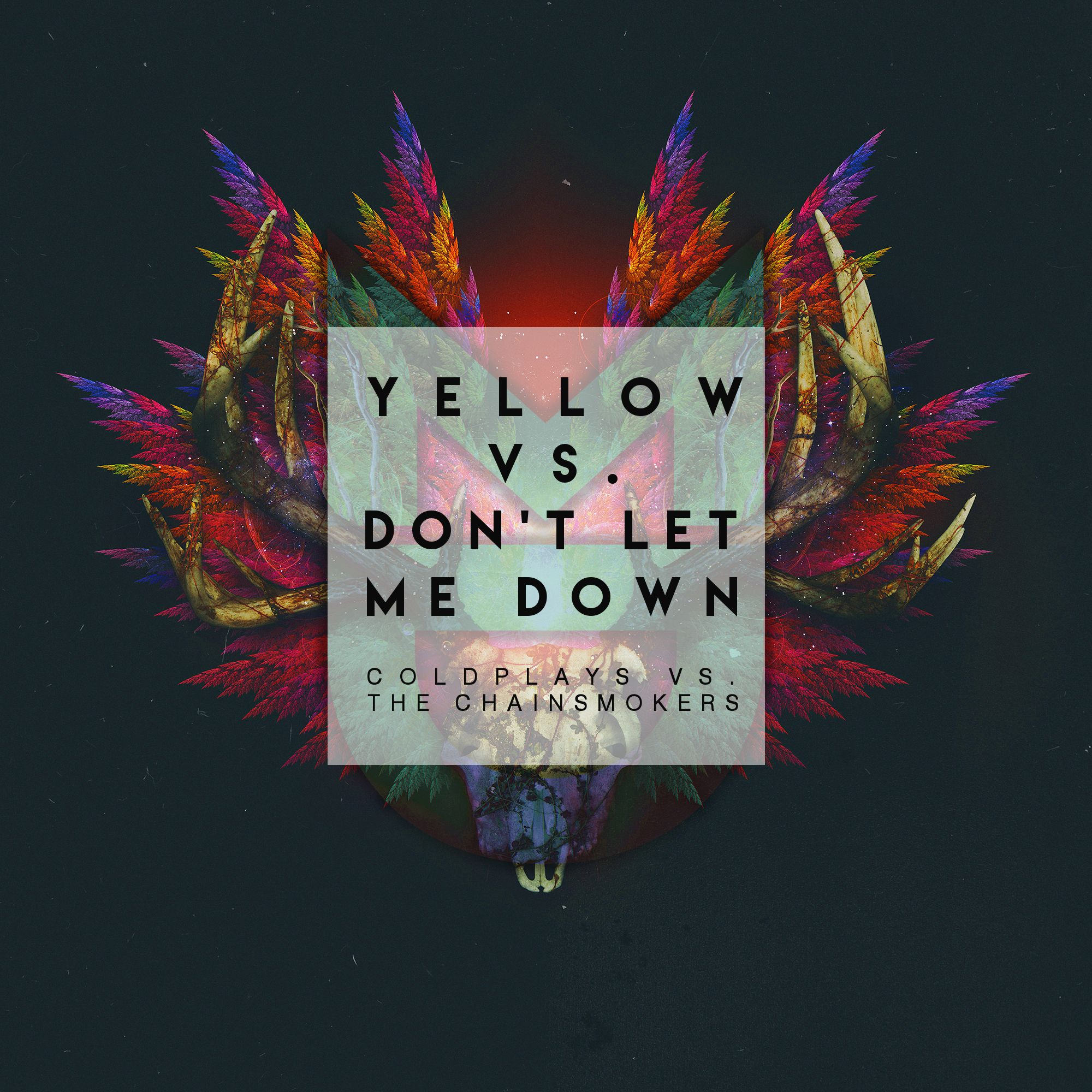 Yellow Vs Don T Let Me Down Mike Destiny Edit By Coldplay Vs The Chainsmokers Free Download On Hypeddit
