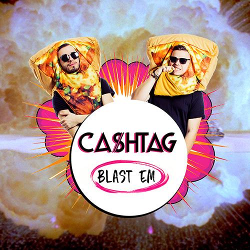 Cashtag - Blast Em (Original Mix) By Cashtag